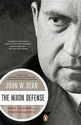 The Nixon Defense: What He Knew and When He Knew It by Dean, John W.