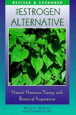 The Estrogen Alternative : Natural Hormone Therapy with Botanical...