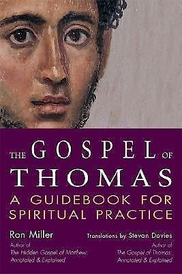 The Gospel of Thomas : A Guidebook for Spiritual Practice by Ron Miller...