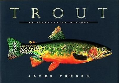 Trout: An Illustrated History by James Prosek