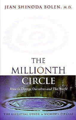 The Millionth Circle : How to Change Ourselves and the World: The Essential...