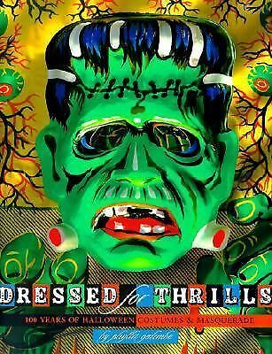 Dressed for Thrills: 100 Years of Halloween Costumes and Masquerade by