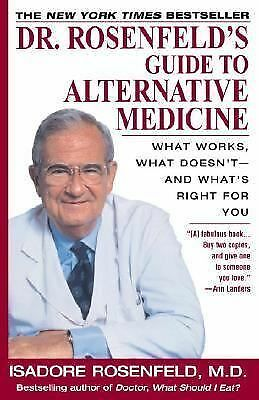 Dr. Rosenfeld's Guide to Alternative Medicine by Isadore Rosenfeld (1997,...