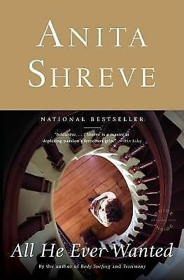 All He Ever Wanted by Anita Shreve (2004, Paperback)