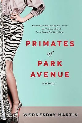 Primates of Park Avenue: A Memoir by Martin Ph.D., Wednesday