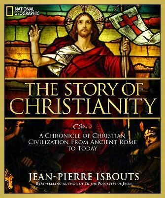 The Story of Christianity: A Chronicle of Christian Civilization From Ancient R