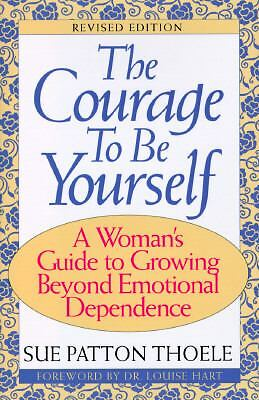 Courage to Be Yourself by Sue P. Thoele (1997, Hardcover)