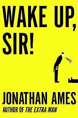 Wake Up, Sir!: A Novel by Ames, Jonathan