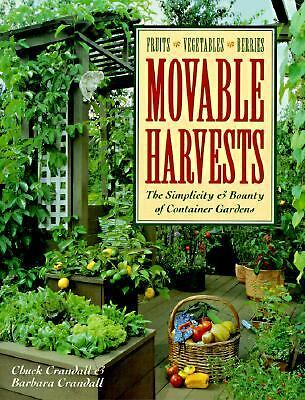 Movable Harvests: The Simplicity & Bounty of Container Gardens by Crandall, Chu