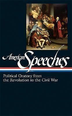 American Speeches : Political Oratory from the Revolution to the Civil War...