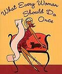 What Every Woman Should Do Once by Claudine Gandolfi (2005, Hardcover)