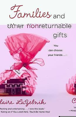Families and Other Nonreturnable Gifts by Claire LaZebnik (2011, Paperback)