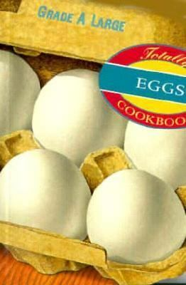 Totally Eggs Cookbook (Totally Cookbooks) by Siegel, Helene, Gillingham, Karen