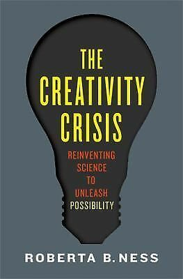 The Creativity Crisis: Reinventing Science to Unleash Possibility