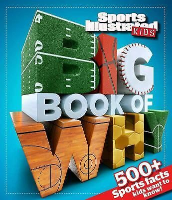 Sports Illustrated Kids Big Book of Why Sports Edition by The Editors of Sports