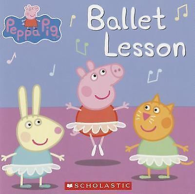 Peppa Pig: Ballet Lesson by Schaefer, Elizabeth