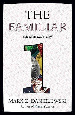 The Familiar : One Rainy Day in May by Mark Z. Danielewski (2015, Paperback)