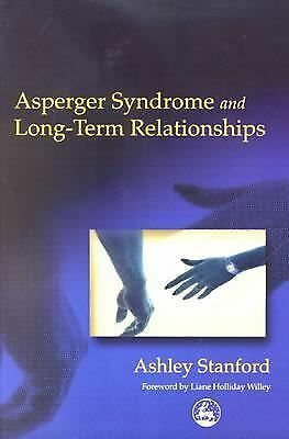 Asperger Syndrome and Long-Term Relationships by Stanford, Ashley
