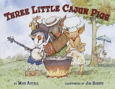 Three Little Cajun Pigs by Artell, Mike
