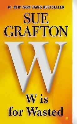 W is for Wasted (Kinsey Millhone Mysteries) by Grafton, Sue