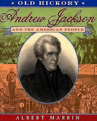 Old Hickory:Andrew Jackson and the American People by Marrin, Albert