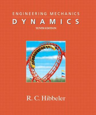 Engineering Mechanics - Dynamics (10th Edition) by Hibbeler, Russell C.