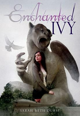 Enchanted Ivy by Sarah Beth Durst (2010, Hardcover)