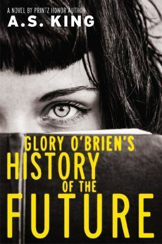 Glory O'Brien's History of the Future by A.S. King (2014 Hardcover 1st Edition)