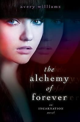 The Alchemy of Forever by Avery Williams (2012 First Edition Hardcover)