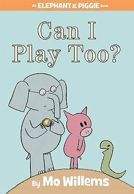 Can I Play Too? An Elephant and Piggie Book)