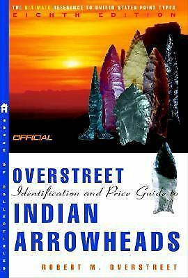 The Official Overstreet Indian Arrowheads Price Guide, 8th edition Official Ove