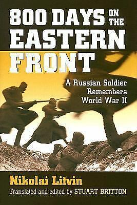 800 Days on the Eastern Front: A Russian Soldier Remembers World War II Modern