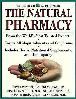The Natural Pharmacy : From the Top Experts in the Field, Your Essential...