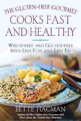 The Gluten-Free Gourmet Cooks Fast and Healthy: Wheat-Free and Gluten-Free with