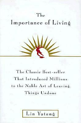 The Importance of Living, Yutang, Lin, Good Book