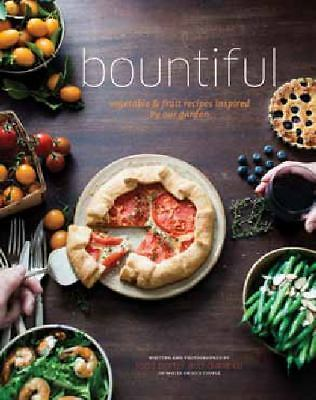 Bountiful: Recipes Inspired by Our Garden,Cu, Diane, Porter, Todd,  Good Book