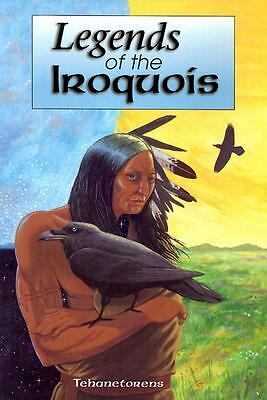 Legends of the Iroquois (Myths and Legends),Tehanetorens, Ray Fadden,  Good Book