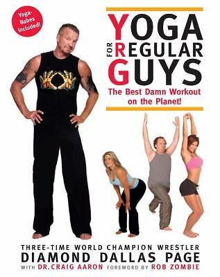 Yoga for Regular Guys: The Best Damn Workout on the Planet!, Diamond Dallas Page