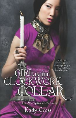 The Girl in the Clockwork Collar (Steampunk Chronicles), Cross, Kady, Acceptable