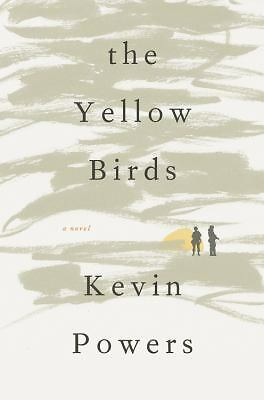 The Yellow Birds: A Novel - Powers, Kevin - New Condition