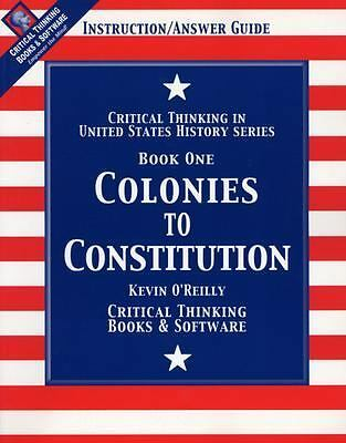 Colonies to Constitution: Critical Thinking in U.S. History / Book 1 - O'Reilly,