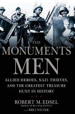 The Monuments Men: Allied Heroes, Nazi Thieves, and the Greatest Treasure Hunt i