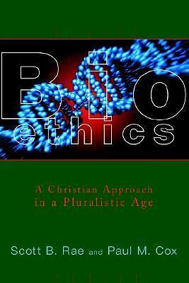 Bioethics: A Christian Approach in a Pluralistic Age (Critical Issues in Bioethi