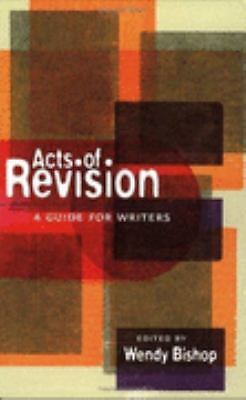 Acts of Revision: A Guide for Writers, , Good Book