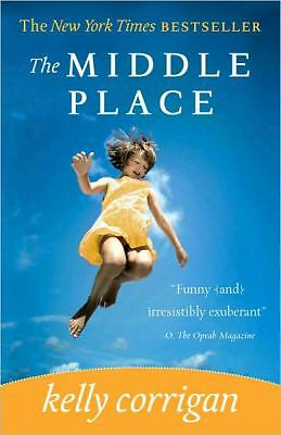 The Middle Place,Kelly Corrigan,  Good Book