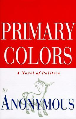 Primary Colors: A Novel of Politics,Anonymous,  Good Book