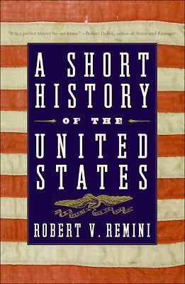 A Short History of the United States, Robert V. Remini, Good Book