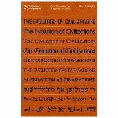 The Evolution of Civilizations, Carroll Quigley, Good Book