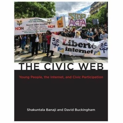 The Civic Web: Young People, the Internet, and Civic Participation (The John D.