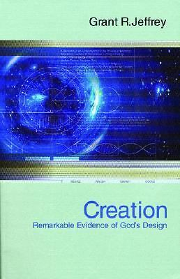 Creation: Remarkable Evidence of God's Design - Jeffrey, Grant R. - Acceptable C